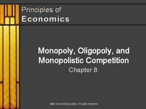 Principles of Economics Monopoly Oligopoly and Monopolistic Competition