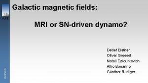Galactic magnetic fields 9262020 MRI or SNdriven dynamo