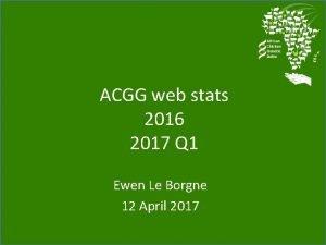 ACGG web stats 2016 2017 Q 1 Ewen