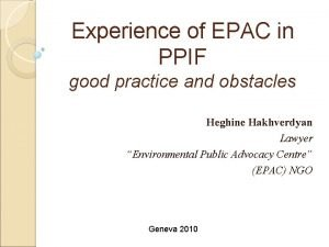 xperience of EPAC in PPIF good practice and