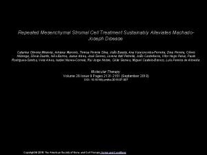 Repeated Mesenchymal Stromal Cell Treatment Sustainably Alleviates Machado