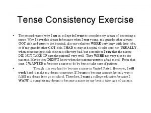 Tense Consistency Exercise The second reason why I