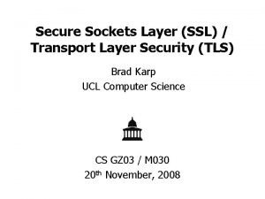Secure Sockets Layer SSL Transport Layer Security TLS