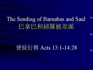 The Sending of Barnabas and Saul Acts 13