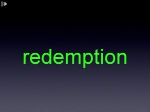 redemption the act of redeeming redeem to recover