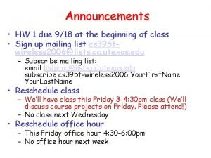 Announcements HW 1 due 918 at the beginning