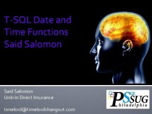 TSQL Date and Time Functions Said Salomon Unitrin