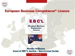 European Business Competence Licence Monika Vollmann Head of