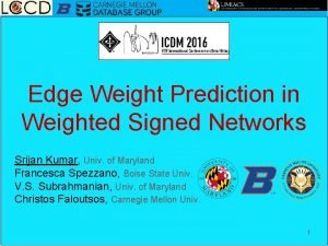 Edge Weight Prediction in Weighted Signed Networks Srijan
