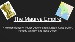 The Maurya Empire Rhiannon Nabours Taylor Ostrum Laura