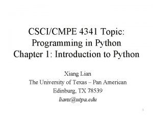 CSCICMPE 4341 Topic Programming in Python Chapter 1