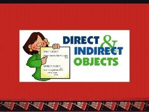Object Pronouns There are two types of object