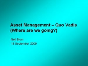 Asset Management Quo Vadis Where are we going