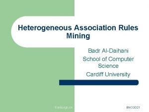 Heterogeneous Association Rules Mining Badr AlDaihani School of