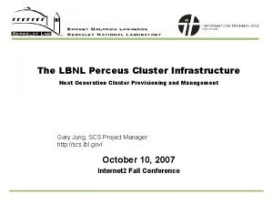 The LBNL Perceus Cluster Infrastructure Next Generation Cluster