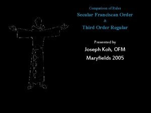 Comparison of Rules Secular Franciscan Order Third Order