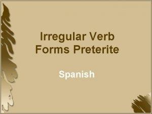 Irregular Verb Forms Preterite Spanish Irregular Preterite There