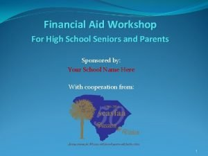 Financial Aid Workshop For High School Seniors and