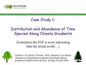 Case Study 1 Distribution and Abundance of Tree