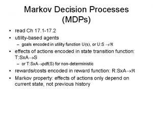 Markov Decision Processes MDPs read Ch 17 1