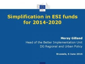 Simplification in ESI funds for 2014 2020 Moray