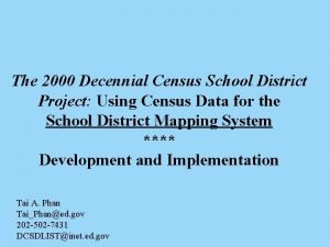 The 2000 Decennial Census School District Project Using