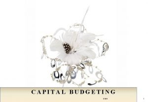 CAPITAL BUDGETING DMH 1 Introduction The most widely