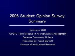 2006 Student Opinion Survey Summary November 2006 GUSTO