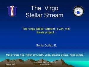 The Virgo Stellar Stream a win win thesis