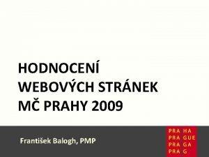 HODNOCEN WEBOVCH STRNEK M PRAHY 2009 Hodnocen webovch