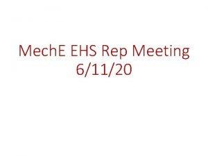Mech E EHS Rep Meeting 61120 On Ramping