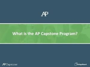 What is the AP Capstone Program Introducing AP