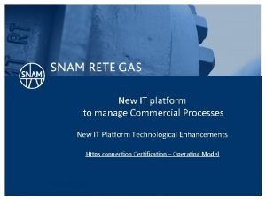 New IT platform to manage Commercial Processes New