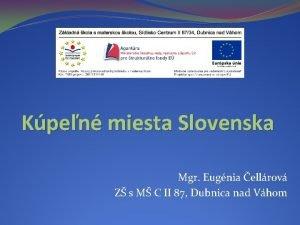 Kpen miesta Slovenska Mgr Eugnia ellrov Z s