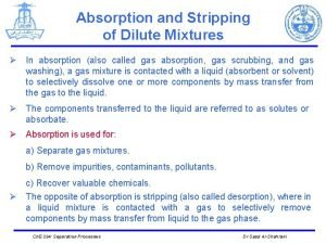 Absorption and Stripping of Dilute Mixtures In absorption