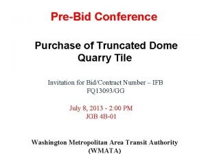 PreBid Conference Purchase of Truncated Dome Quarry Tile