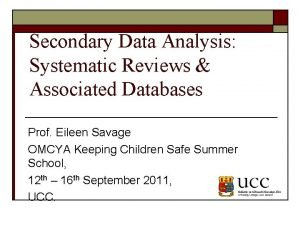 Secondary Data Analysis Systematic Reviews Associated Databases Prof