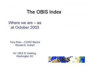 The OBIS Index Where we are as at