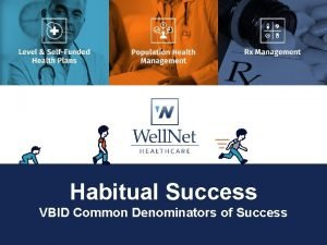 Habitual Success VBID Common Denominators of Success The