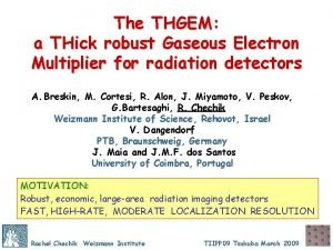 The THGEM a THick robust Gaseous Electron Multiplier