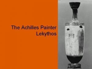 The Achilles Painter Lekythos Name The Achilles Painter