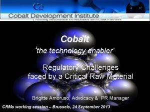 Cobalt the technology enabler Regulatory Challenges faced by