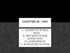 CHAPTER 26 WWI I LEADING TO WORLD WAR