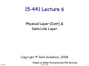 15 441 Lecture 6 Physical Layer Cont Data