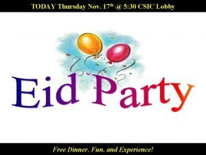 TODAY 5 30 CSIC Lobby TODAY Thursday Nov