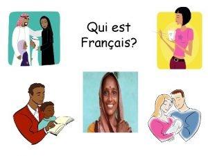 Qui est Franais Le Franais langue officielle dans