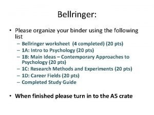 Bellringer Please organize your binder using the following