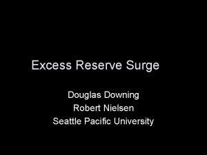 Excess Reserve Surge Douglas Downing Robert Nielsen Seattle