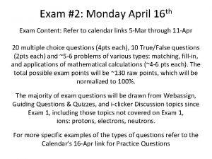 Exam 2 Monday April 16 th Exam Content
