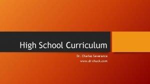 High School Curriculum Dr Charles Severance www drchuck